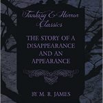 m r james the story of a disapperance and an appearance
